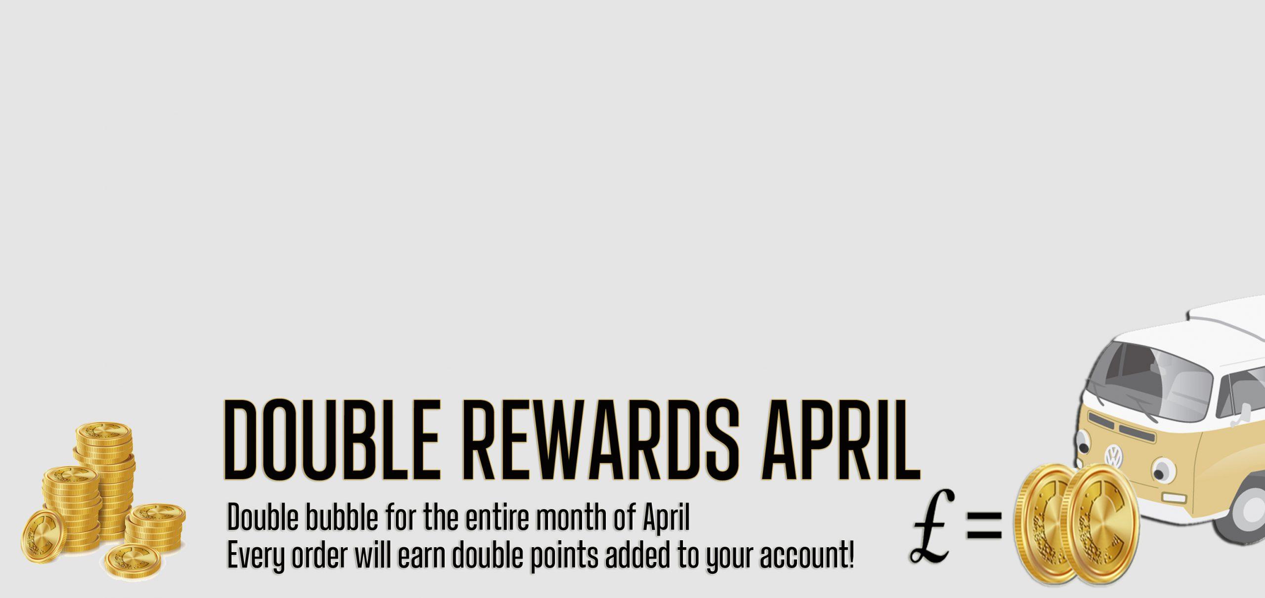 Double Rewards April