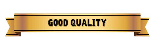 Good Quality